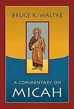 A Commentary on Micah by Bruce K. Waltke (2008, Paperback)
