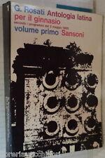 ANTOLOGIA LATINA Parte Prima Giuseppe Rosati Sansoni 1966 Letteratura Classici