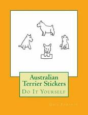 Australian Terrier Stickers : Do It Yourself by Gail Forsyth (2016, Paperback)