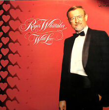 ROGER WHITTAKER  LP WITH LOVE MADE IN AUSTRALIA 1980