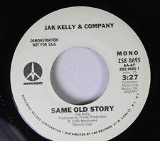 Rock Promo 45 Jak Kelly & Company - Same Old Story / Same Old Story On Monument