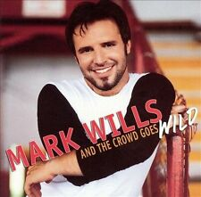 And the Crowd Goes Wild by Mark Wills (CD, Oct-2003, Mercury)