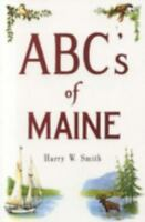 ABC's of Maine, Paperback by Smith, Harry W., Brand New, Free shipping in the US