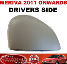 VAUXHALL MERIVA B PRIMED WING MIRROR COVER CAP CASING DRIVERS OFF SIDE CDTI MPV