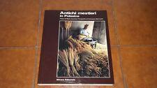 CAVRIANI ANTICHI MESTIERI IN POLESINE I ED. SILVANA 1985 FOTOGRAFIA FOTO