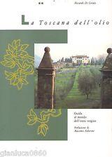 LA TOSCANA DELL'OLIO (Riccardo Di Corato - I libri del Bargello - 1991)