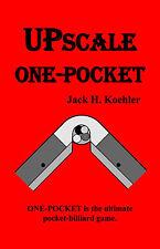 UPSCALE ONE-POCKET --(AUTOGRAPHED) (Koehler) (pool) (billiards) (book) (games)