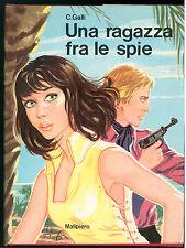 GALLI C. UNA RAGAZZA FRA LE SPIE MALIPIERO 1972 CLASSICI MALIPIERO 34
