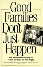 Good Families Don't Just Happen: What We Learned from Raising Our 10 Sons VG