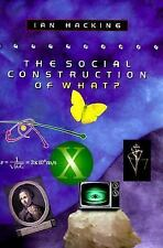 The Social Construction of What? by Ian Hacking (1999, Softcover)