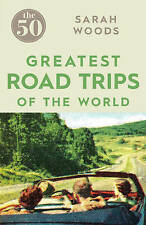 The 50 Greatest Road Trips, Woods, Sarah, New