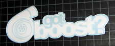 "JDM Got Boost? Funny Vinyl Decal Sticker Turbo Boosted Drift Stance Low 7"" Long"