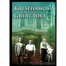 KATSEHAMOS AND THE GREAT IDEA - by  Peter Prineas