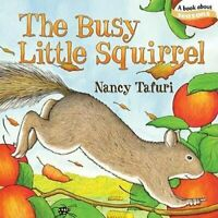 The Busy Little Squirrel by Nancy Tafuri 9781442407213 | Brand New