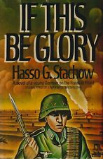 If This Be Glory by H. Stachow (1982) Fiction - German Soldier Russian Front
