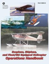 Seaplane, Skiplane, and Float/Ski Equipped Helicopter Operations Handbook...