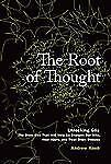 The Root of Thought: Unlocking Glia--the Brain Cell That Will Help Us Sharpen Ou