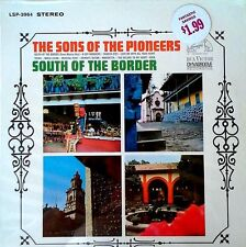 SONS OF THE PIONEERS - SOUTH OF THE BORDER - RCA LP - STILL SEALED