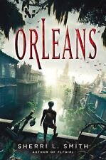 Orleans by Sherri L. Smith (2013, Hardcover)