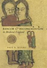 Rancor and Reconciliation in Medieval England (Conjunctions of Religion and Powe