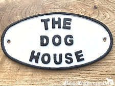 Cast iron THE DOG HOUSE kennel gate fence sign Dog lover gift stocking filler