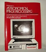 INTRODUCTION TO ASTRONOMICAL IMAGE PROCESSING NEW DISC! - A GUIDE TO ENHANCEMENT