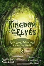 The Kingdom of the Elves : Astonishing Adventures Around the World (Best...