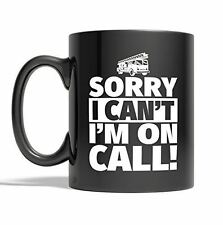 Funny Firefighter Coffee Mug - Sorry I Can't, I'm On Call