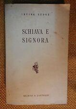 LIBRO IRVING STONE - SCHIAVA E SIGNORA - BALDINI & CASTOLDI 1954