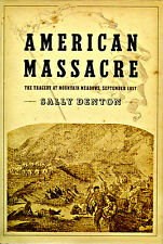 AMERICAN MASSACRE - The Tragedy at Mountain Meadows, September 1857 ©2003 1st ED