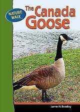 NEW The Canada Goose (Nature Walk) by James V Bradley