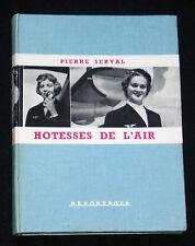 HÔTESSES DE L'AIR - SERVAL - REPORTAGE METIER AVIATION - ANDRE BONNE E.O. 1959