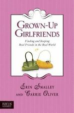 Grown-Up Girlfriends: Finding and Keeping Real Friends in the Real Wor-ExLibrary
