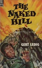 "GERT LEDIG - ""THE NAKED HILL"" - HOW WWII LOOKED FROM THE GERMAN SIDE - PB (1956)"