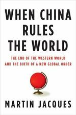 When China Rules the World: The End of the Western World and the Birth-ExLibrary