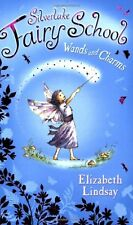 Wands and Charms (Silverlake Fairy School),Elizabeth Lindsay, Anna Currey
