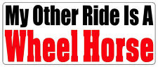 MY OTHER RIDE IS A WHEEL HORSE - Bumper Sticker - SET OF 2