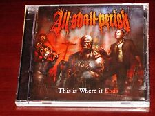 All Shall Perish: This Is Where It Ends CD 2011 Nuclear Blast USA NB 2480-2 NEW