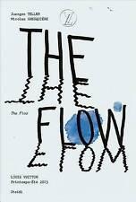 The Flow: Juergen Teller and Nicolas Ghesquiere by Juergen Teller, Nicolas Ghesquiere (Paperback, 2015)