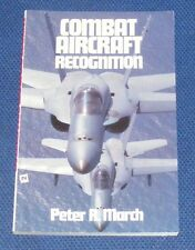 COMBAT AIRCRAFT RECOGNITION  PETER R MARCH IAN ALLAN LIMITED 1988
