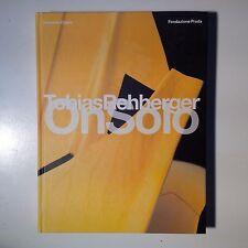 Tobias Rehberger. On Solo. Germano Celant (a cura di). Fondazione Prada, 2007