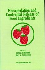 Encapsulation and Controlled Release of Food Ingredients [ACS Symposium Series,