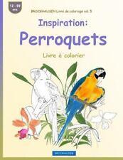 Livre à Colorier: BROCKHAUSEN Livre de Coloriage Vol. 5 - Inspiration:...