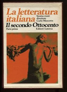 IL SECONDO OTTOCENTO La letteratura italiana LATERZA 1975 parte prima e seconda