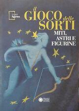 IL GIOCO DELLE SORTI - Miti Astri e Figurine - Museo della Figurina - Panini