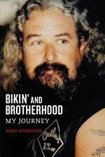 Bikin' and Brotherhood : My Journey by David Charles Spurgeon (2014, Paperback)