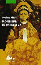 YVELINE FERAY - MONSIEUR LE PARESSEUX - EDITIONS PICQUIER POCHE