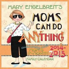 Mary Engelbreit's Moms Can Do Anything! 2014-15 Mom's 17-Month Family Calendar