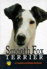 Smooth Fox Terrier: A Complete and Reliable Handbook (Complete & Reliable