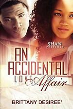 An Accidental Love Affair by Brittany Desiree' (2015, Paperback)